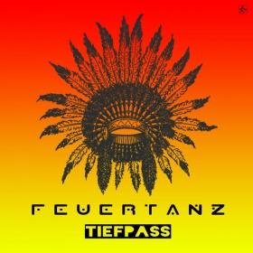 TIEFPASS - FEUERTANZ